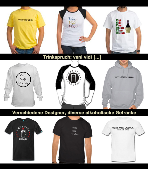 veni vidi [beverage] Trinkspruch-T-Shirts